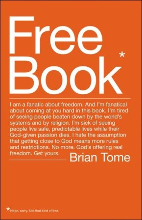 Free Book: I am a fanatic about freedom. I'm tired of seeing people beaten down by the world's systems and by religion. God's offering real freedom. Get yours. *Scratch & Dent*