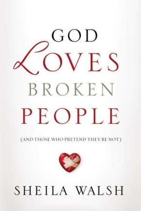 God Loves Broken People: And Those Who Pretend They're Not *Scratch & Dent*