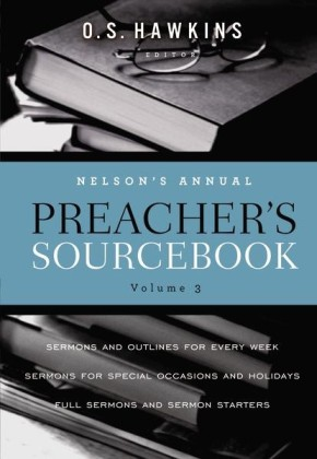 Nelson's Annual Preacher's Sourcebook, Volume 3 *Scratch & Dent*