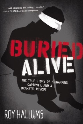 Buried Alive: The True Story of Kidnapping, Captivity, and a Dramatic Rescue (NelsonFree) *Scratch & Dent*