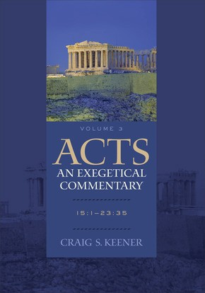 Acts: An Exegetical Commentary: 15:1-23:35 *Scratch & Dent*