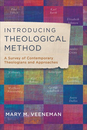 Introducing Theological Method: A Survey of Contemporary Theologians and Approaches