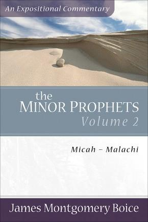 The Minor Prophets: Micah-Malachi
