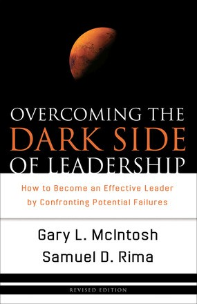 Overcoming the Dark Side of Leadership: How to Become an Effective Leader by Confronting Potential Failures