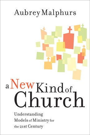 New Kind of Church, A by Malphurs, Aubrey