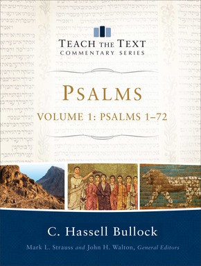Psalms: Psalms 1-72 (Teach the Text Commentary Series)