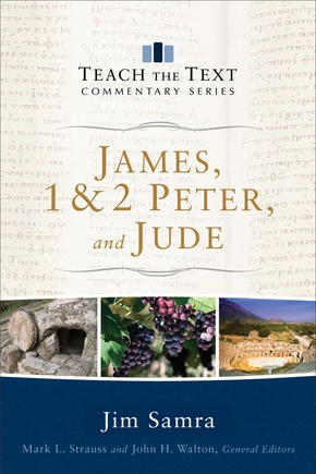 James, 1 & 2 Peter, and Jude (Teach the Text Commentary Series)