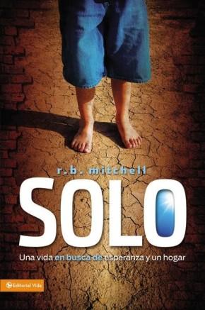 Solo: Una vida en busca de esperanza y un hogar (Enfoque a la Familia) (Spanish Edition)