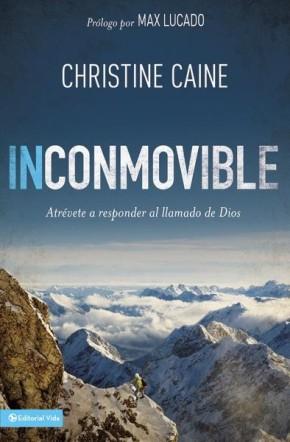 Inconmovible: Atrevete a responder el llamado de Dios (Spanish Edition)