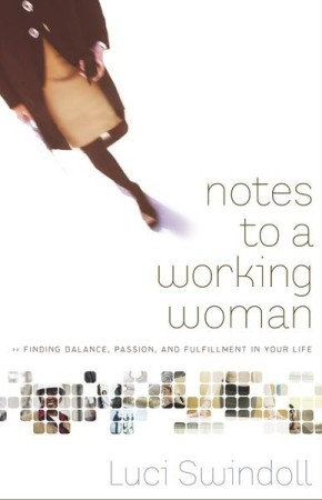 Notes to a Working Woman: Finding Balance, Passion, and Fulfillment in Your Life
