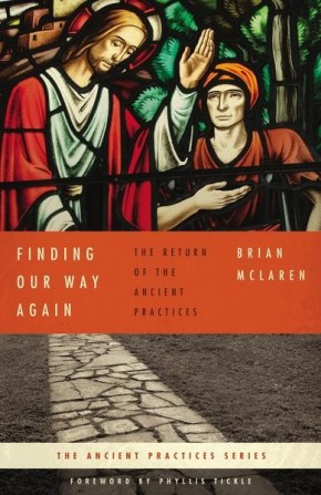 Finding Our Way Again: The Return of the Ancient Practices (Ancient Practices Series) *Scratch & Dent*