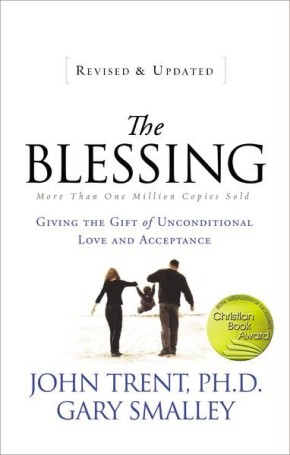 The Blessing: Giving the Gift of Unconditional Love and Acceptance *Scratch & Dent*