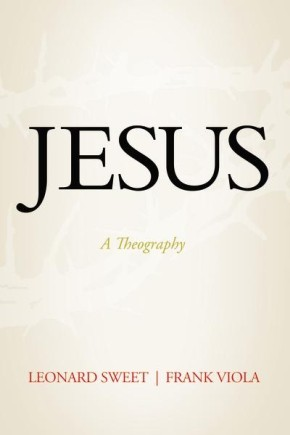 Jesus: A Theography