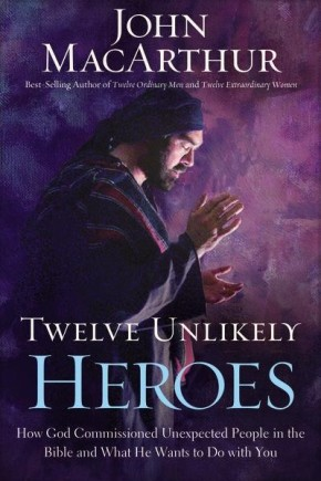 Twelve Unlikely Heroes: HB How God Commissioned Unexpected People in the Bible and What He Wants to Do with You *Scratch & Dent*