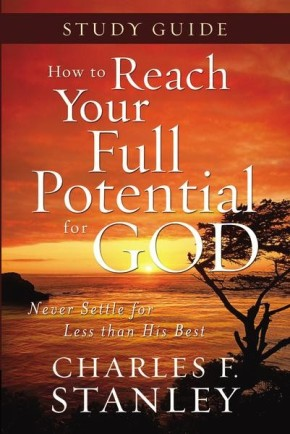 How to Reach Your Full Potential for God Study Guide *Scratch & Dent*