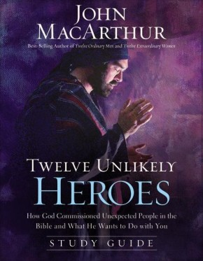 Twelve Unlikely Heroes Study Guide: How God Commissioned Unexpected People in the Bible and What He Wants to Do with You