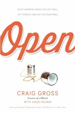 Open: What Happens When You Get Real, Get Honest, and Get Accountable