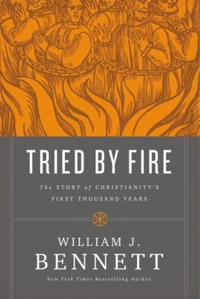Tried by Fire: The Story of Christianity's First Thousand Years *Scratch & Dent*