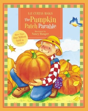 The Pumpkin Patch Parable (Parable Series) *Scratch & Dent*