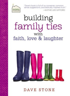 Building Family Ties with Faith, Love, and Laughter (Faithful Families) *Scratch & Dent*