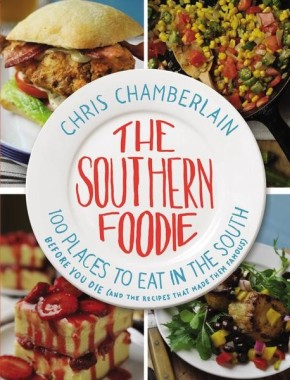 The Southern Foodie: 100 Places to Eat in the South Before You Die (and the Recipes That Made Them Famous) *Scratch & Dent*