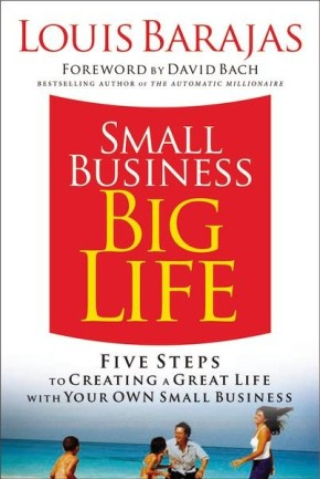 Small Business, Big Life: Five Steps to Creating a Great Life with Your Own Small Business *Scratch & Dent*