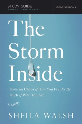 The Storm Inside Study Guide: Trade the Chaos of How You Feel for the Truth of Who You Are