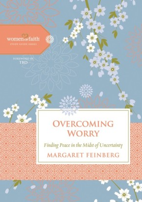 Overcoming Worry: Finding Peace in the Midst of Uncertainty (Women of Faith Study Guide Series)