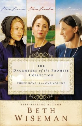 The Daughters of the Promise Collection: Plain Promise, Plain Paradise, Plain Proposal (A Daughters of the Promise Novel) 3-in-1