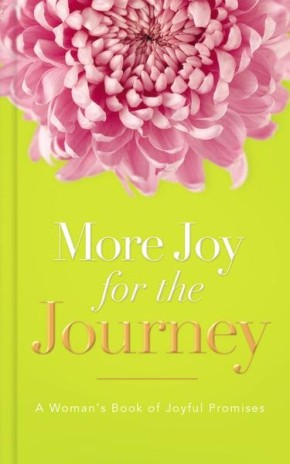 More Joy for the Journey: A Woman's Book of Joyful Promises