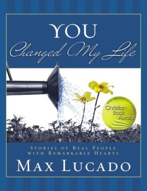 You Changed My Life: Stories of Real People With Remarkable Hearts *Scratch & Dent*
