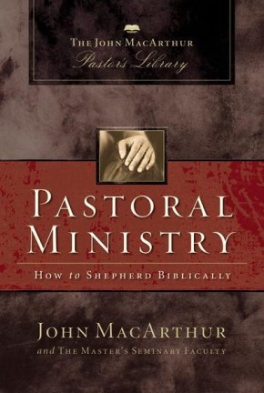 Pastoral Ministry : MacArthur Pastor's Library NEW
