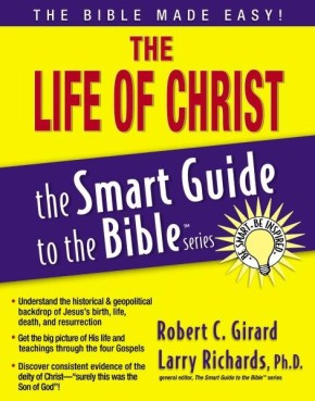 The Life of Christ (The Smart Guide to the Bible Series)