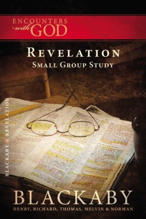 Revelation: A Blackaby Bible Study Series (Encounters with God)