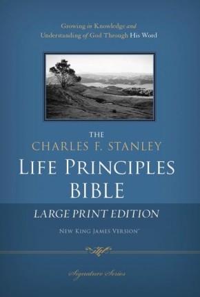 NKJV, The Charles F. Stanley Life Principles Bible, Large Print, Hardcover: Large Print Edition (Signature)