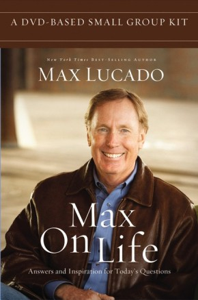 Max On Life DVD-Based Small Group Kit: Answers and Insights to Your Most Important Questions
