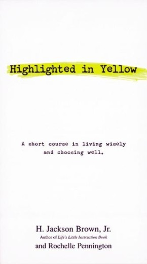 Highlighted in Yellow: A Short Course In Living Wisely And Choosing Well *Scratch & Dent*