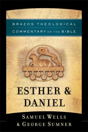 Esther & Daniel (Brazos Theological Commentary on the Bible)