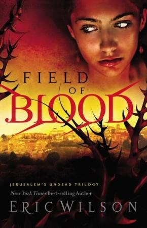 Field of Blood (Jerusalem's Undead Trilogy, Book 1) (Bk. 1)