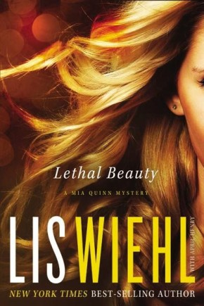 Lethal Beauty (A Mia Quinn Mystery) HB
