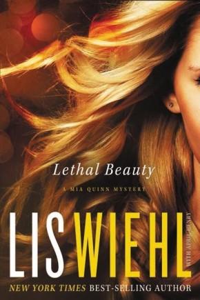 Lethal Beauty (A Mia Quinn Mystery) PB