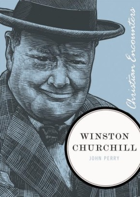 Winston Churchill (Christian Encounters Series)
