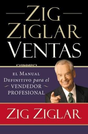 Zig Ziglar Ventas: El manual definitivo para el vendedor profesional (Spanish Edition) *Scratch & Dent*
