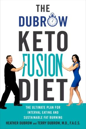 The Dubrow Keto Fusion Diet: The Ultimate Plan for Interval Eating and Sustainable Fat Burning *Scratch & Dent*