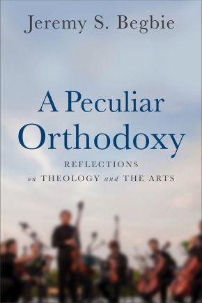 Peculiar Orthodoxy