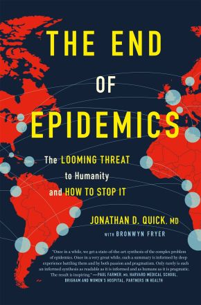 The End of Epidemics: The Looming Threat to Humanity and How to Stop It *Scratch & Dent*