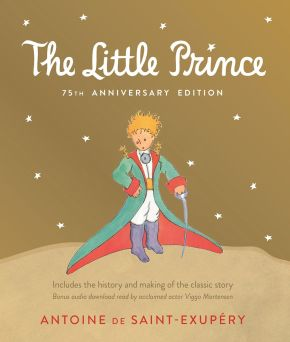 Little Prince 75th Anniversary Edition: Includes the History and Making of the Classic Story *Scratch & Dent*