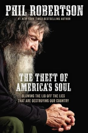 The Theft of America'€™s Soul: Blowing the Lid Off the Lies That Are Destroying Our Country