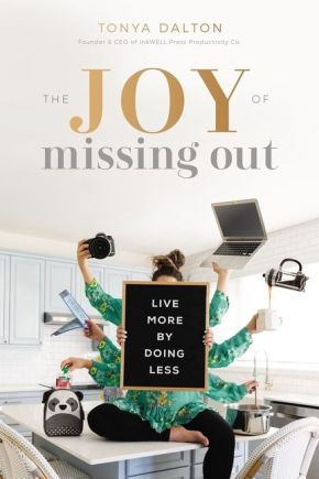 The Joy of Missing Out: Live More by Doing Less *Scratch & Dent*