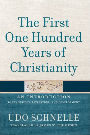 The First One Hundred Years of Christianity: An Introduction to Its History, Literature, and Development *Scratch & Dent*